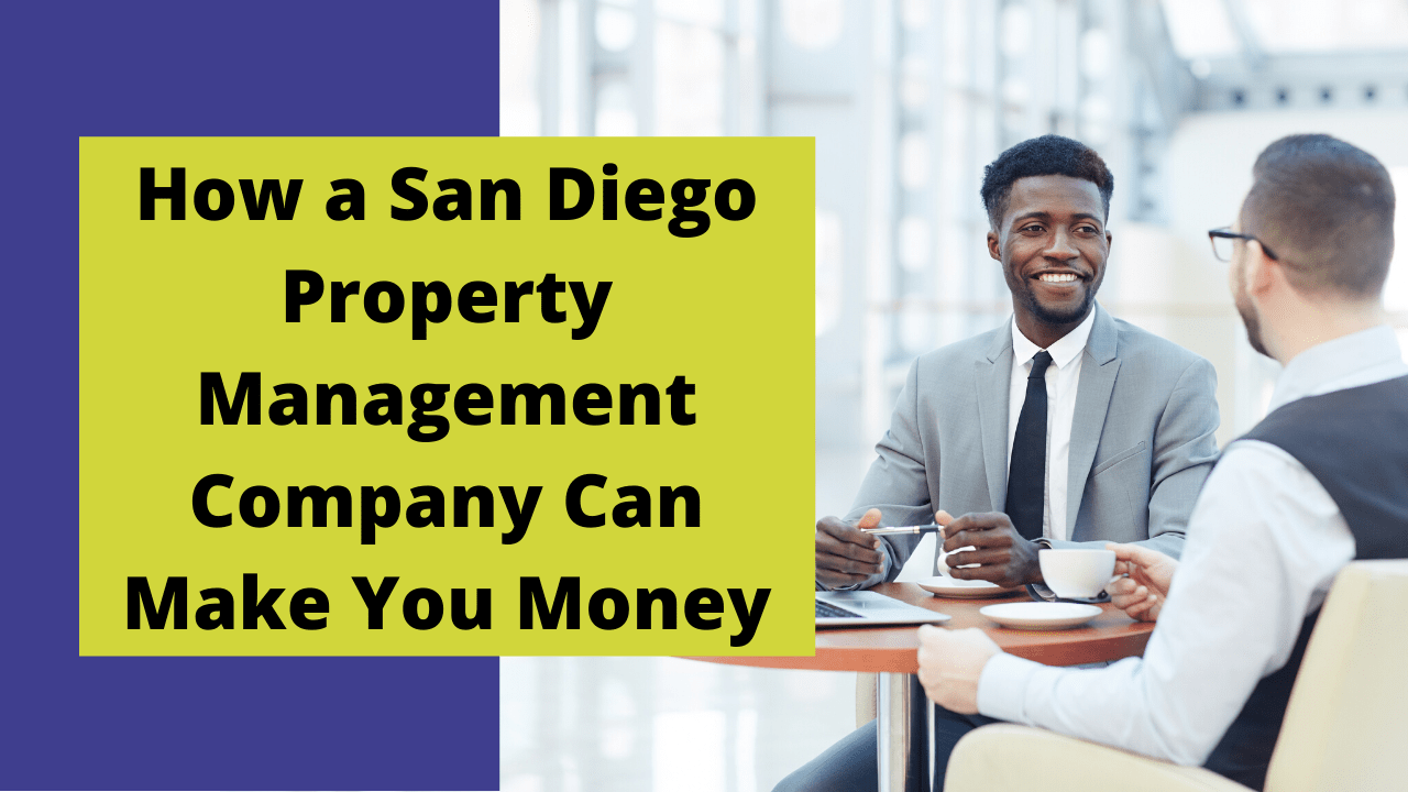 How a San Diego Property Management Company Can Make Your Money Banner