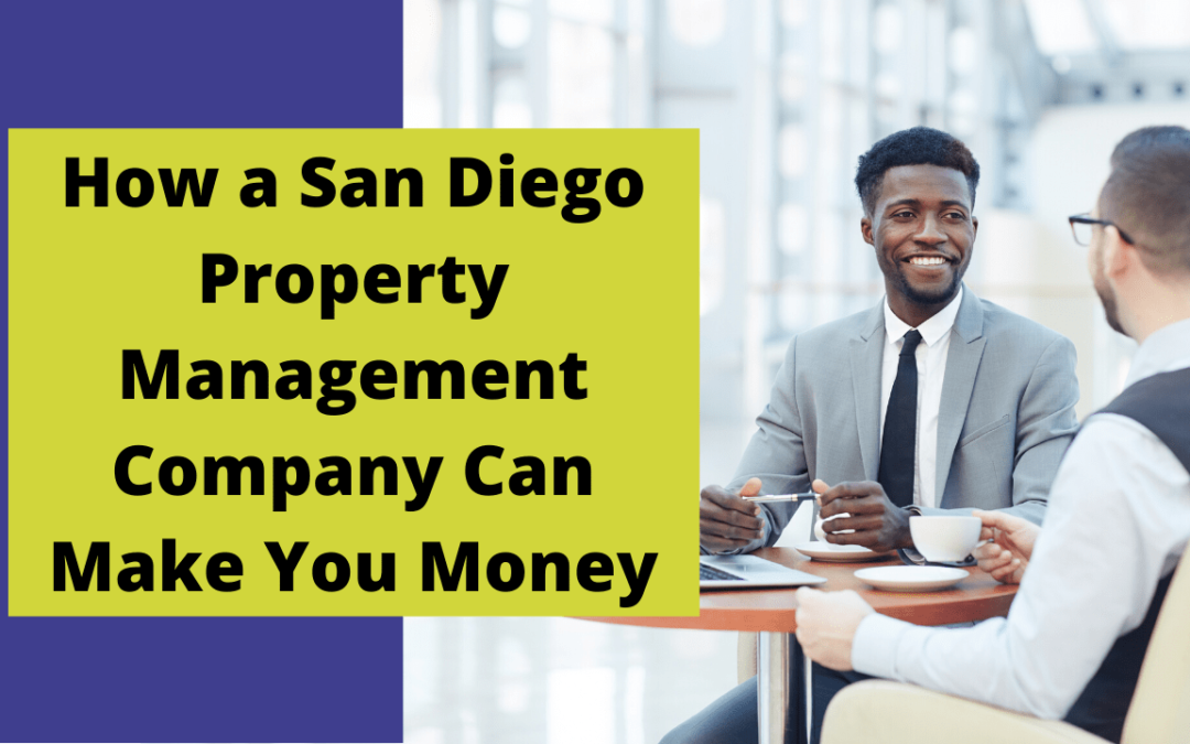How a San Diego Property Management Company Can Make You Money